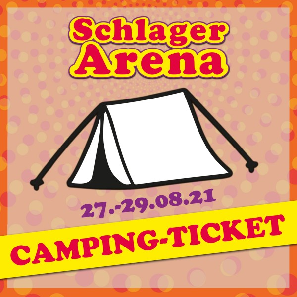 Camping-Ticket SCHLAGER ARENA 2021